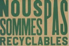 Nous Sommes Pas Recyclables